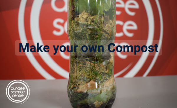 Make your own Compost – Dundee Science Centre
