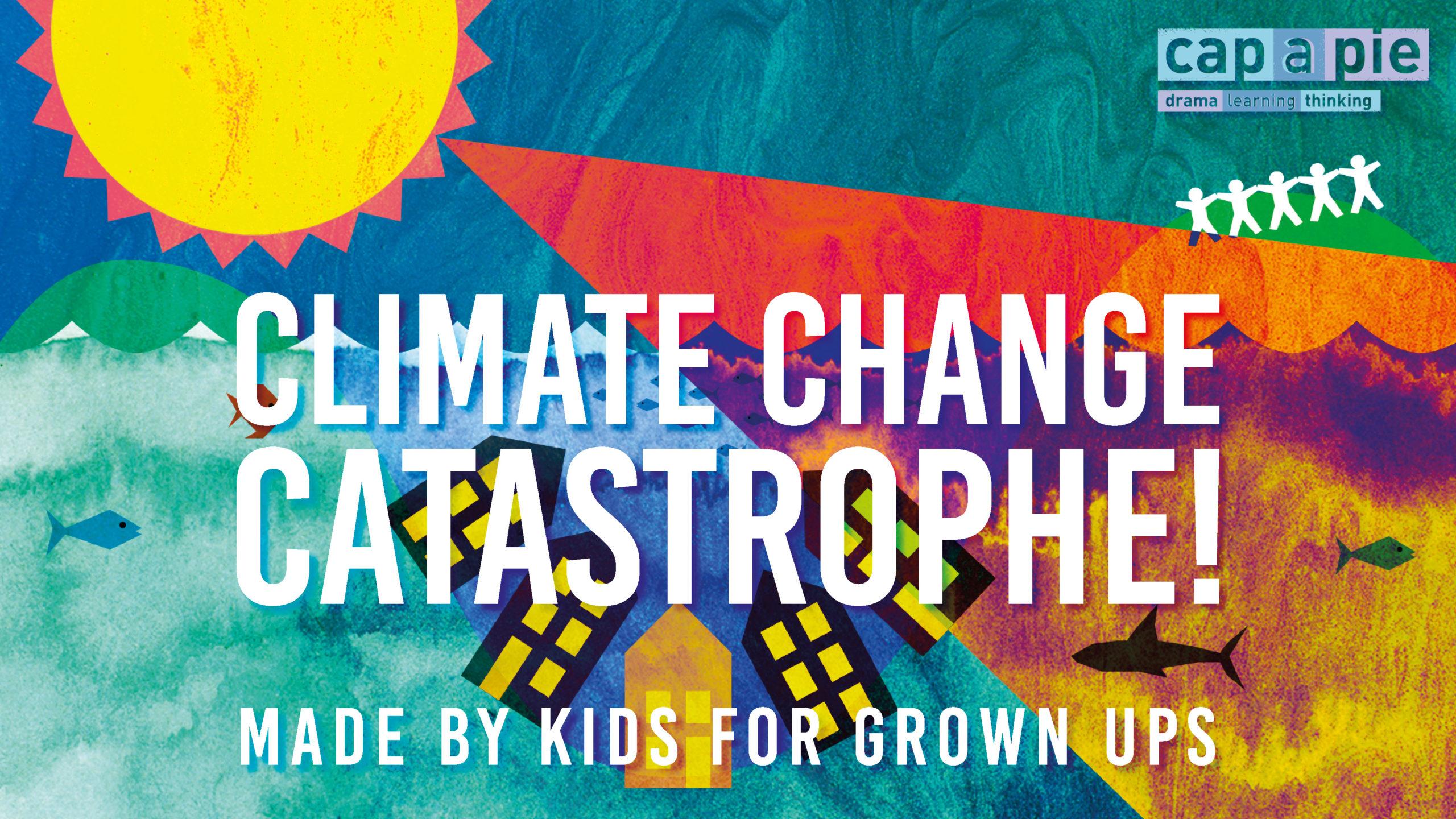 Climate Change Catastrophe! (Cap-a-Pie)